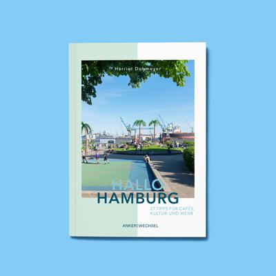 Hallo Hamburg von Harriet Dohmeyer aus dem Ankerwechsel Verlag